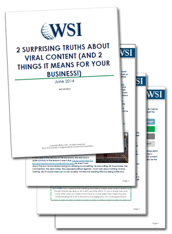 WSI Whitepapers - 2 Surprising Truths About Viral Content (and 2 Things It Means For Your Business!)